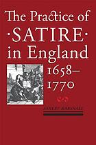 The practice of satire in England, 1658-1770