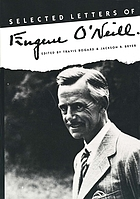Selected letters of Eugene O'Neill