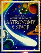The Usborne complete book of astronomy & space