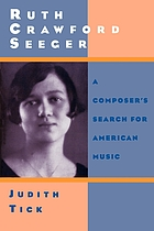Ruth Crawford Seeger : a composer's search for American music