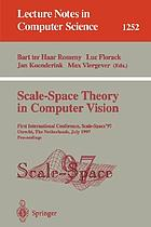 Scale-space theory in computer vision : first international conference, Scale-Space'97, Utrecht, the Netherlands, July 2-4, 1997 : proceedings