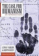 The case for humanism : an introduction