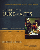 A theology of Luke and Acts : biblical theology of the New Testament
