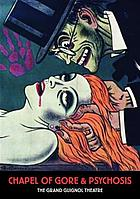 Chapel of gore and psychosis : the Grand Guignol Theatre