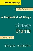 A pocketful of plays : vintage drama
