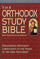 The Orthodox study Bible : New Testament and Psalms, New King James version