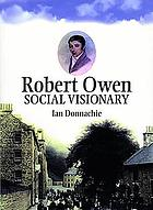 Robert Owen : social visionary