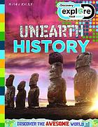 Unearth history
