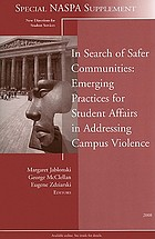 In search of safer communities : emerging practices for student affairs in addressing campus violence