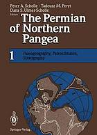 The Permian of Northern Pangea : Volume 1: Paleogeography, Paleoclimates, Stratigraphy