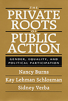 The private roots of public action : gender, equality, and political participation