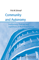 Community and autonomy : institutions, policies and legitimacy in multilevel Europe