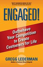 Engaged! : outbehave your competition to create customers for life