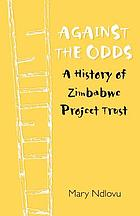 Against the odds : a history of Zimbabwe Project