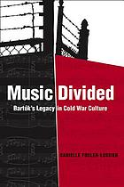 Music divided : Bartók's legacy in Cold War culture
