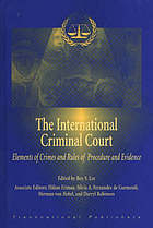 The International Criminal Court : elements of crimes and rules of procedure and evidence
