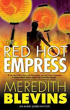 The red hot empress : an Annie Szabo mystery