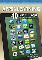 Apps for learning : 40 best iPad/iPod Touch/iPhone apps for high school classrooms