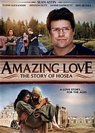 Amazing love : the story of Hosea