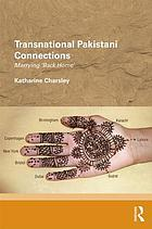 Transnational Pakistani connections : marrying back home