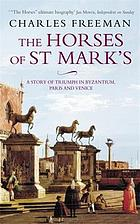 The horses of St Mark's : a story of triumph in Byzantium, Paris and Venice
