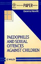 Paedophiles and sexual offences against children