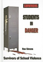Students in danger : survivors of school violence