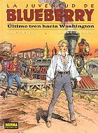 La juventud de Blueberry. Último tren hacia Washington