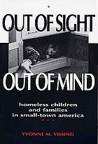 Out of sight, out of Mind : homeless children and families in small-town America