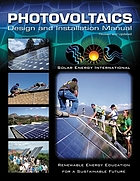 Photovoltaics : design and installation manual : renewable energy education for a sustainable future