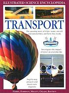 Transport : the amazing story of ships, trains, aircraft and cars, and how they work