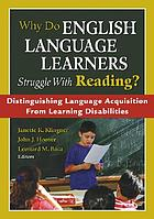 Why do English language learners struggle with reading? : distinguishing language acquisition from learning disabilities