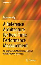 A reference architecture for real-time performance measurement : an approach to monitor and control manufacturing processes