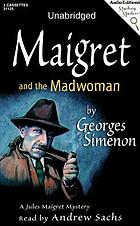 Maigret and the madwoman