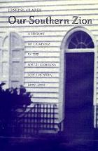 Our southern Zion : a history of Calvinism in the South Carolina low country, 1690-1990