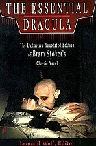 The essential Dracula : including the complete novel by Bram Stoker