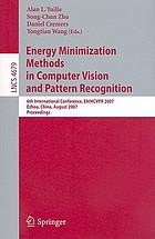 Energy minimization methods in computer vision and pattern recognition : 6th international conference, EMMCVPR 2007, Ezhou, China, August 27-29, 2007 ; proceedings