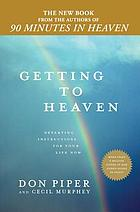 Getting to heaven : departing instructions for your life now