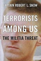 Terrorists among us : the militia threat