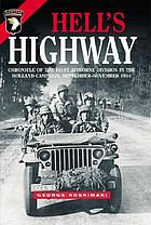 Hell's highway : chronicle of the 101st Airborne Division in the Holland campaign, September-November, 1944