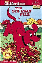 Clifford the big red dog : the big leaf pile