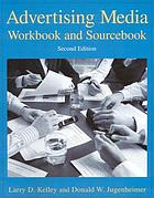 Advertising media : workbook and sourcebook