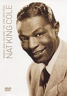 When I fall in love : the one and only Nat King Cole