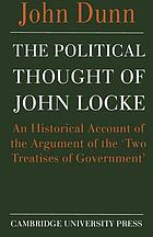 The political thought of John Locke : an historical account of the argument of the 'Two treatises of government'