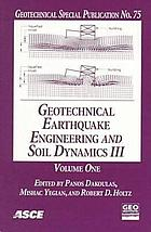 Geotechnical earthquake engineering and soil dynamics III : proceedings of a specialty conference ; sponsored by Geo-Institute of the American Society of Civil Engineers ; co-sponsored by US Air Force Office of Scientific Research ; August 3-6, 1998, University of Washington, Seattle, Washington