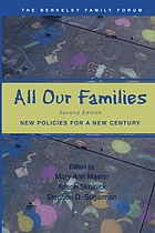 All our families : new policies for a new century : a report of the Berkeley family forum