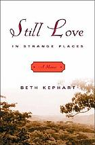 Still love in strange places : a memoir