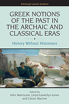 Greek notions of the past in the archaic and classical eras : history without historians