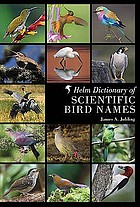 The Helm dictionary of scientific bird names : from aalge to zusii