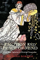 Emotion and peace of mind : from Stoic agitation to Christian temptation ; the Gifford lectures